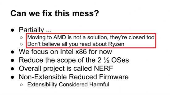 인텔CPU 펌웨어 ME 보안취약점을 해결하기 위해 대체SW를 개발하는 너프(NERF) 프로젝트를 소개한 구글 발표자료 일부. AMD의 CPU 역시 폐쇄적인 기술이라 보안문제 때문에 인텔에서 갈아타는 게 해법이 아니라는 부분(빨간 박스 표시).